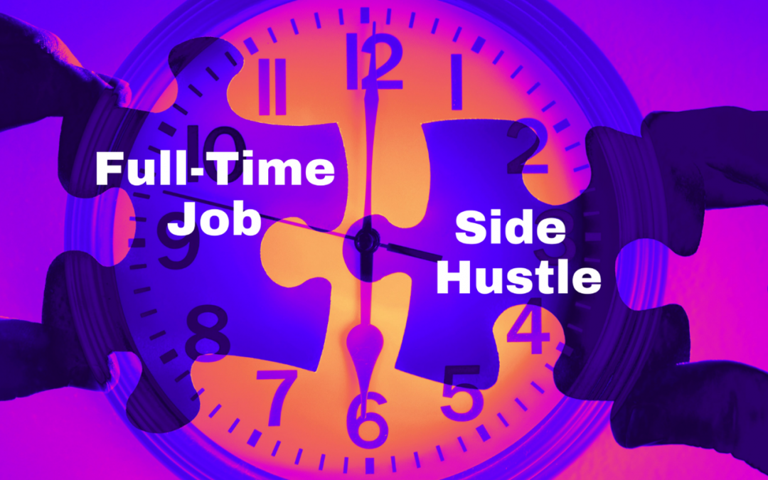 Keeping It Together: How to Balance Your Full-Time Job with Your Side Hustle